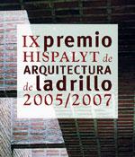 HISPALYT CONVOCA EL IX PREMIO DE ARQUITECTURA DE LADRILLO 2005/2007